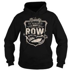 ROW T-Shirts, Hoodies. SHOPPING NOW ==► https://www.sunfrog.com/Names/ROW-98060024-Black-Hoodie.html?id=41382