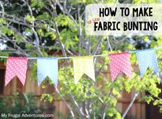 How to Make No Sew Fabric Bunting- so easy and no sew!