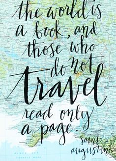 """""""The world is a book, and those who do not #travel read only a page."""" ~Saint Augustine #quote (Screen Print on Vintage Atlas Page. $25.00, via Etsy.)"""