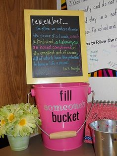 Fill Someone's Bucket! A fabulous idea for schools, homes and offices that encourages acts of kindness. via A Creative Day #happy #kind