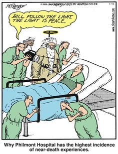 Close to Home Go to the Light Death Cartoon pokes fun at near-death experiences. Word Pictures, Funny Pictures, Gallows Humor, Medical Humor, Funny Medical, Funny Jokes For Adults, Funny Pins, Funny Stuff, Fun Comics