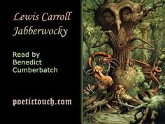 Lewis Carroll - Jabberwocky - Benedict Cumberbatch - Oh, sweet Jesus. This is one of the two poems I know by heart. LOVE!! ♦ Benedict Cumberbatch reads Jabberwocky ♦