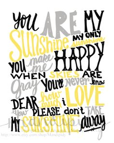 You Are My Sunshine - Black, Yellow, Gray Vintage Text - 8x10 Illustrated Print by Mandipidy. $17.50, via Etsy.
