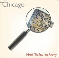Chicago-Hard to say I'm sorry - from the album Chicago 16 80s Album Covers, Yesterday News, Say Im Sorry, Teen Tv, Alvin And The Chipmunks, 80s Music, Stevie Wonder, Chicago, Senior Year