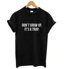 DON'T GROW UP IT'S A TRAP Cotton Tee (2 colors)