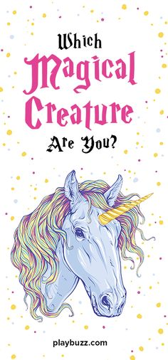 Ever wondered what mythical creature would suit you best? Which one is most like you?