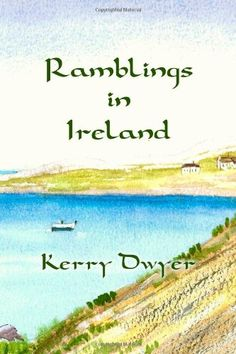 #promocave Books Ramblings in Ireland by Kerry Dwyer @DwyerKerry Ramblings in Ireland is a memoir of sorts. At least it was meant to be a memoir. Or a diary of a walking holiday my husband Bertrand and I had in Ireland.