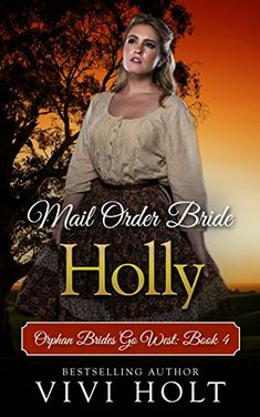 Mail Order Bride: Holly (Orphan Brides Go West Book 4) by... https://www.amazon.com/dp/B077MNZSXK/ref=cm_sw_r_pi_dp_x_injgAbHQHMS8N