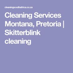 Cleaning Services Montana, Pretoria | Skitterblink cleaning