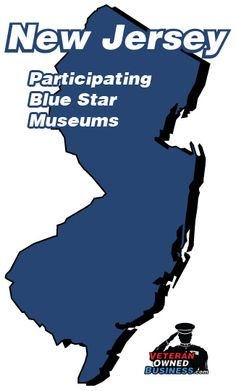 Participating Blue Star Museums in the state of New Jersey (free entrance for active duty military and your families).
