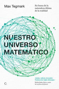 Nuestro universo matemático : en busca de la naturaleza última de la realidad / Max Tegmark