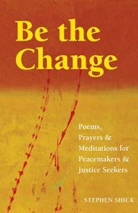 Excerpts on website:    This collection is designed to inspire and sustain activists and others who are working for a better world. Shick draws on his four decades of activist experience to offer motivation and encouragement to those just starting out as well as reflections and insights to veteran justice-seekers. Brimming with poignant and inspirational quotations and verse from Jesus to Shakespeare to Edna St. Vincent Millay, Rachel Carson and Maya Angelou.