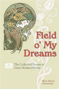 Field O' My Dreams: The Poetry of Gene Stratton-Porter: Mary Dejong Obuchowski: 9780873389020: Amazon.com: Books