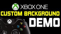 Xbox One Custom Backgrounds DEMO. Refresh your Xbox one's look and feel today.