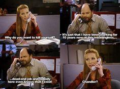 Chandler? FRIENDS