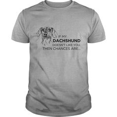 Get yours cool If My Dachshund Doesn't Like You NEW SHIRT Shirts & Hoodies.  #gift, #idea, #photo, #image, #hoodie, #shirt, #christmas