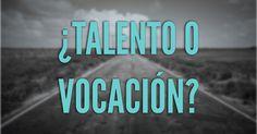 Para ser escritor, ¿mejor talento o vocación?