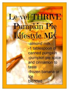Pumpkin Pie Smoothie using Thrive Lifestyle Mix Thrive Diet, Thrive Le Vel, Thrive Shake Recipes, Pumpkin Pie Smoothie, Thrive Experience, Blender Bottle, Get Healthy, Healthy Eating, Healthy Foods