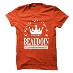 Kiss Me I Am BEAUDOIN Queen Day 2015 - #gift card #easy gift. SATISFACTION GUARANTEED => https://www.sunfrog.com/Names/Kiss-Me-I-Am-BEAUDOIN-Queen-Day-2015-ylhbvyhous.html?68278