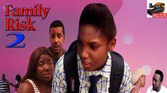 Family Risk 2- 2016 Latest Nigerian Nollywood Movie
