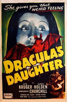 Dracula's Daughter, She gives you that weird feeling :)