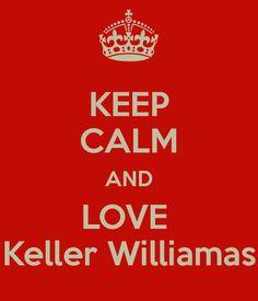 KEEP CALM AND LOVE  Keller Williamas