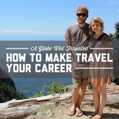 How to make travel your career / A Globe Well Travelled