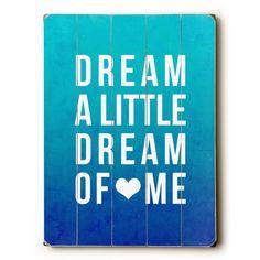 Dream A Little Dream by Artist Leah Flores Wood Sign