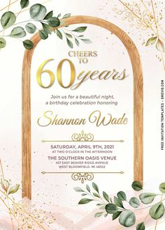 Awesome 7+ Simple And Elegant Cheers To 60 Years Invitation Templates With Vines The greenery (of all kinds) can make variety of arrangements dance, shimmer and help move all the attention to them. Thus, it makes them work extremely well either as home or even party décor. ...