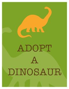 Adopt a Dinosaur - Let kids pick out a Dino toy and give them a birth certificate with info on the species of dinosaur!