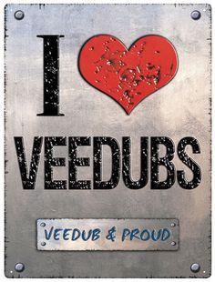 Love Veedubs Metal Wall Sign - Cool VW Stuff  - 1