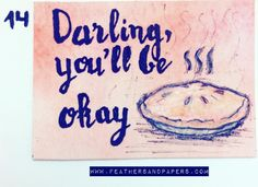[288/366] Darling you'll be okay  #Crafts #artproject #365project #366days #366project #feathersandpapers #inspiration #october #artcalendar #instamood #instadaily #instagood  #motivation #inspiration #posca #autumn #fall #pie #youllbeokay