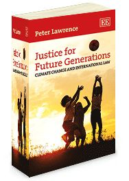 Justice for Future Generations: Climate change and international law - by Peter Lawrence - June 2014