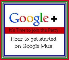 How to get Started on Google +, a basics for beginners from www.chocolatechocolateandmore.com #google+