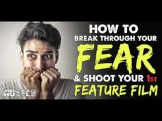 How to Break-Through Your Fear & Shoot Your First Feature Film - IFH 095