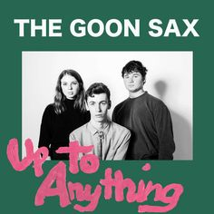 THE GOON SAX - Up to anything (2016) http://www.woodyjagger.com/2016/11/the-goon-sax-up-to-anything-2016.html