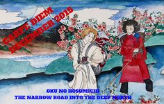 CARPE DIEM HAIKU KAI: Carpe Diem #881 following Basho into the deep nort...