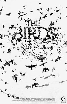 The Birds - Typography Poster. Nice. We actually have these birds in our yard every day. It's creepy.