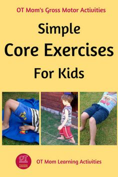 Try these fun and easy core exercises for kids to help develop their core strength and stability. Try these fun and easy core exercises for kids to help develop their core strength and stability. Occupational Therapy Activities, Pediatric Physical Therapy, Exercise Activities, Gross Motor Activities, Exercise For Kids, Yoga For Kids, Physical Activities, Learning Activities, Bean Bag Activities