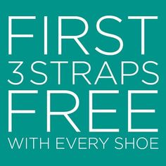 First 3 #Strapsets Free With Every Pair Of #Shoes!!