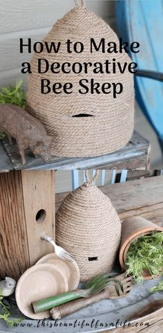 to Make a Decorative Bee Skep How to make a decorative bee skep with jute rope for your home, porch or garden! How to make a decorative bee skep with jute rope for your home, porch or garden! Farmhouse Style Bedrooms, Farmhouse Bedroom Decor, Farmhouse Kitchen Decor, Cottage Diy Decor, Bee Skep, Bee Hives, Beautiful Farm, Bee Crafts, Bees Knees