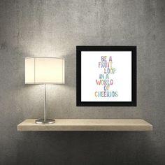 "Zipcode Design 'Be a Fruit Loop' Textual Art Format: Black Frame, Size: 13.5"" H x 13.5"" W x 1"" D"