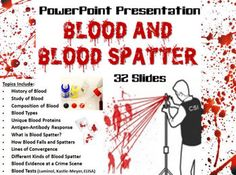 Forensic Science – Blood and Blood Spatter PowerPoint Presenttaion