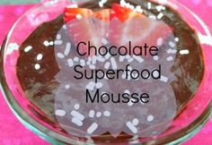 A Sweet Treat: Superfood Mousse You WON'T believe what this girl uses to make the mousse! SO HEALTHY!