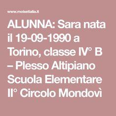 ALUNNA: Sara nata il 19-09-1990 a Torino, classe IV° B – Plesso Altipiano Scuola Elementare II° Circolo Mondovì