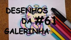 ►✍ DESENHOS DA GALERINHA!!! #61◄