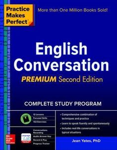 """Read """"Practice Makes Perfect: English Conversation, Premium Second Edition"""" by Jean Yates available from Rakuten Kobo. The perfect guide to conversational English—now updated with new exercises, practice dialogues, and FREE mobile access t. English Grammar Pdf, English Books Pdf, Speak English Fluently, English Grammar Worksheets, English Words, English Lessons, English Vocabulary, Teaching English, Learn English"""