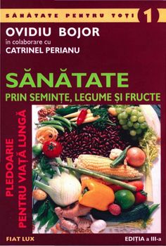 Ovidiu bojor-sanatate-prin-seminte-legume-si-fructe-121125121917-phpapp02 Good To Know, Green Beans, Cancer, Remedies, Vegan, Vegetables, Health, Recipes, Books