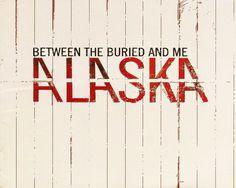 Alaska (Between the Buried and Me) - Genre - Progressive metal, metalcore, technical death metal