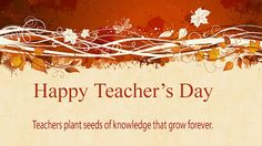 In this post you will get top and best collections of the Happy Teachers Day pictures, quotes and inspirational stuff. Happy Teachers Day Wishes, Teachers Day Greeting Card, Teachers Day Gifts, Top Love Quotes, Heart Touching Love Quotes, Love Quotes For Her, Teachers Day Pictures, Principals Day, I Love My Father